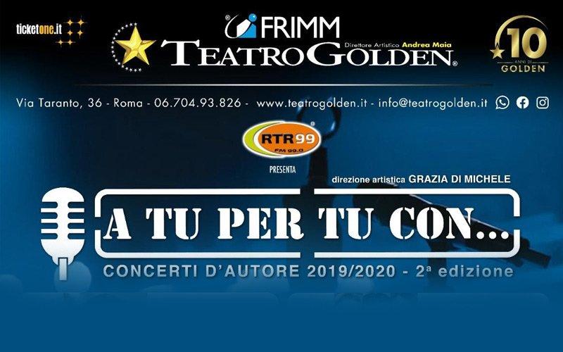 """Dal 20 marzo torna al Teatro Golden la rassegna musicale """"A tu per tu con…"""""""