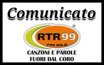 Comunicato di RTR 99 Canzoni e Parole fuori dal coro